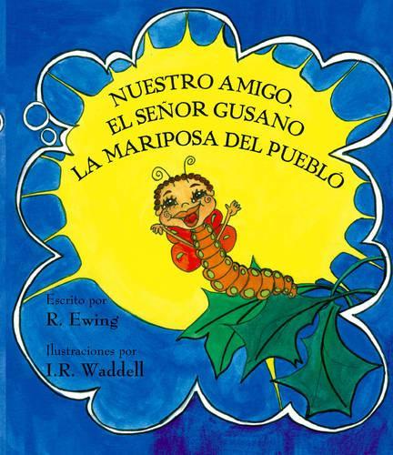 Nuestro Amigo, El Senor Gusano La Mariposa Del Pueblo (Paperback)