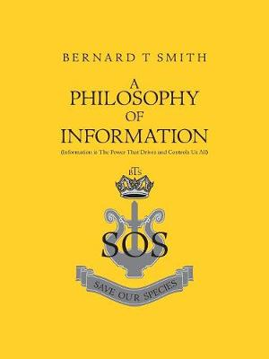 A Philosophy of Information: Information is the Power That Drives and Controls Us All (Paperback)