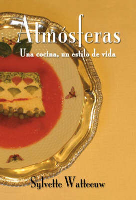 Atmosferas, Una Cocina, Un Estilo De Vida (Paperback)