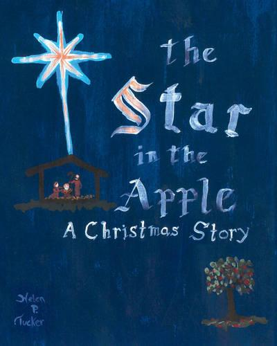 The Star in the Apple: A Christmas Story (Paperback)