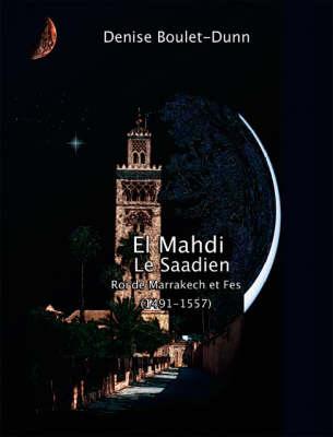 El Mahdi Le Saadien (Paperback)
