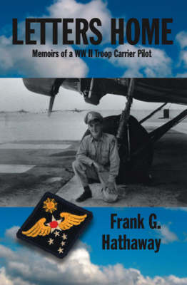 Letters Home: Memoirs of a WW II Troop Carrier Pilot (Paperback)