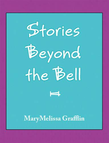 Stories Beyond the Bell (Paperback)