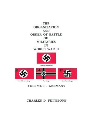 The Organization and Order of Battle of Militaries in World War II: Germany v. 1 (Paperback)