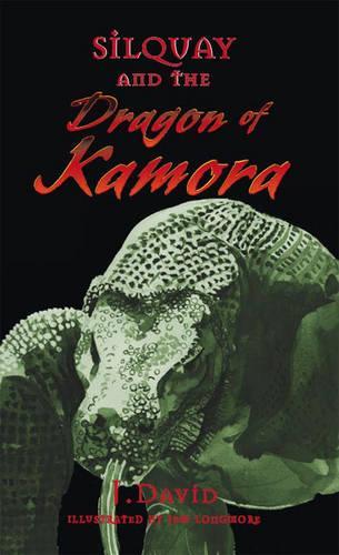 Silquay and the Dragon of Kamora (Paperback)