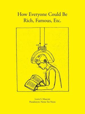 How Everyone Could be Rich, Famous, Etc (Paperback)