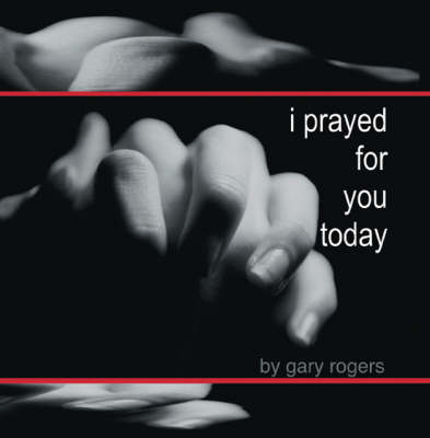 I Prayed for You Today (Paperback)
