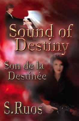 Sound of Destiny: Son De La Destinee (Paperback)