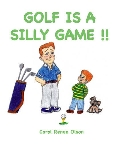 Golf is a Silly Game!! (Paperback)