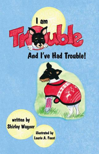 I am Trouble and I've Had Trouble! (Paperback)