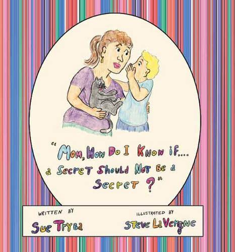 Mom, How Do I Know If...: A Secret Should Not be a Secret? (Paperback)