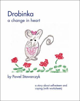 Drobinka: A Change in Heart (Paperback)