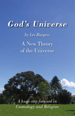 God's Universe: A New Theory of the Universe (Paperback)