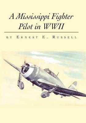 A Mississippi Fighter Pilot in WWII (Paperback)