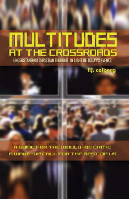 Multitudes at the Crossroads: Understanding Christian Thought in Light of Today's Events (Paperback)