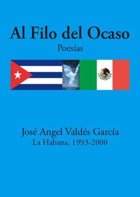A Filo Del Ocaso: Poesias (Paperback)