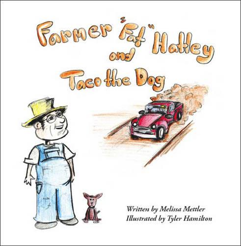 Farmer Fat Hatley and Taco the Dog (Paperback)