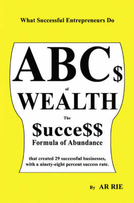 ABC$ of Wealth: The $ucce$$ Formula of Abundance (Paperback)