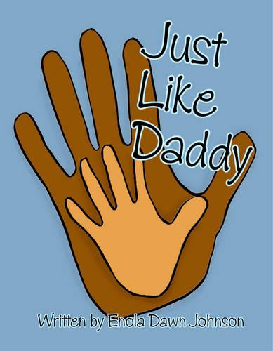 Just Like Daddy (Paperback)
