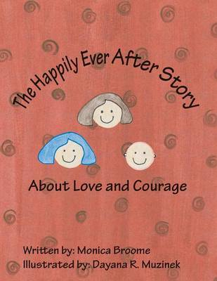 The Happily Ever After Story About Love and Courage (Paperback)
