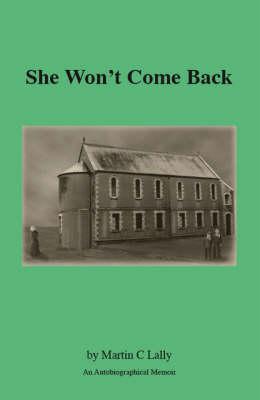 She Won't Come Back: An Autobiographical Memoir (Paperback)