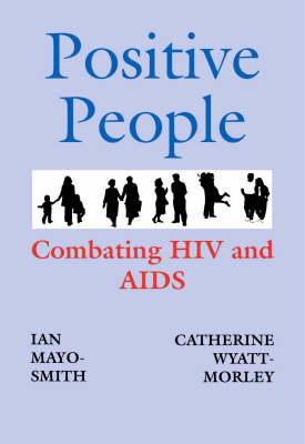 Positive People: Combatting HIV and AIDS (Paperback)