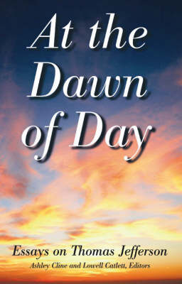 At the Dawn of Day: Essays on Thomas Jefferson (Paperback)