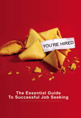 You're Hired: The Essential Guide to Successful Job Seeking (Paperback)