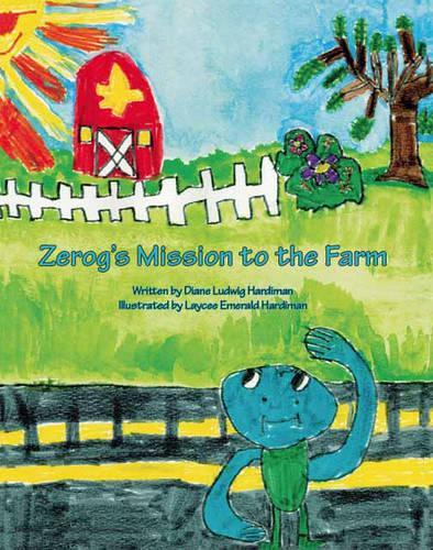 Zerog's Mission to the Farm (Paperback)