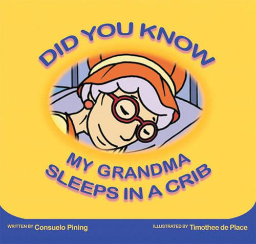Did You Know My Grandma Sleeps in a Crib (Paperback)