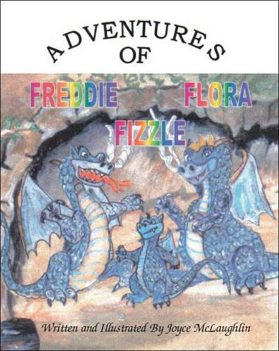 The Adventures of Freddie Flora Fizzle (Paperback)