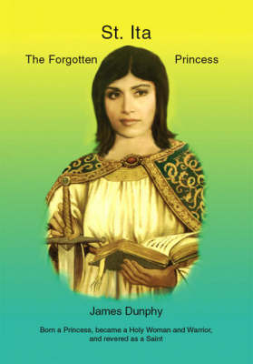 St. Ita: The Forgotten Princess (Paperback)