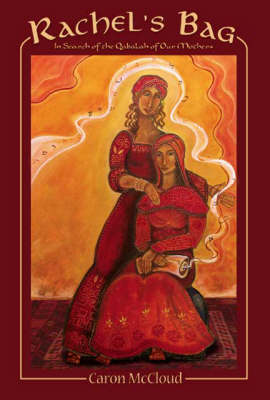 Rachel's Bag: In Search of the Qabalah of Our Mothers (Paperback)