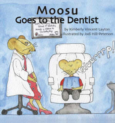Moosu Goes to the Dentist (Paperback)