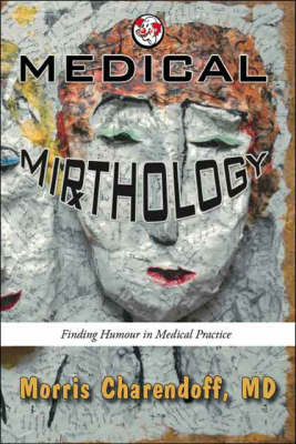 Medical Mirthology: Finding Humour in Medical Practice (Paperback)