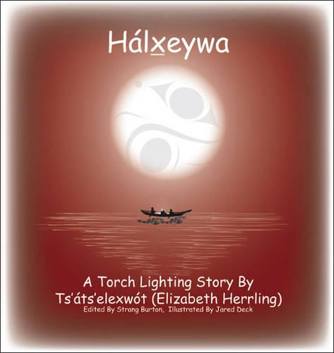 Halxeywa: A Torch Lighting Story (Paperback)