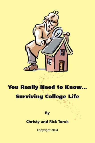 You Really Need to Know...: Surviving College Life (Paperback)