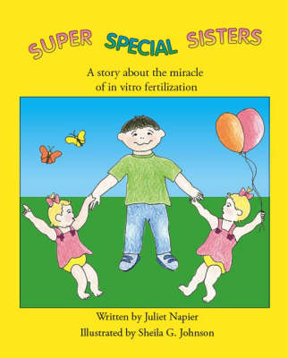 Super Special Sisters: A Story About the Miracle of in Vitro Fertilization (Paperback)