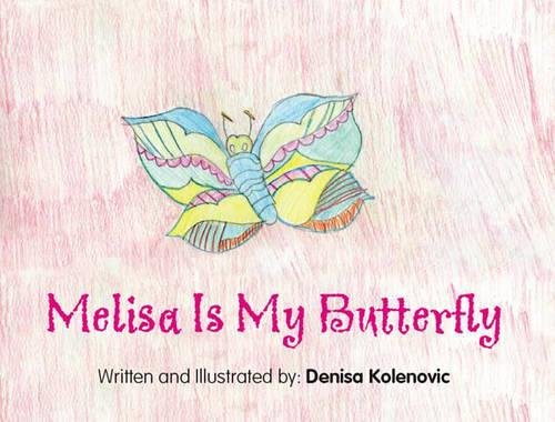Melisa is My Butterfly (Paperback)
