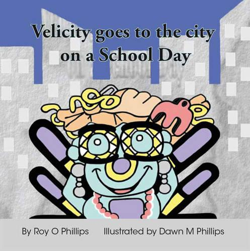 Velicity Goes to the City on a School Day (Paperback)