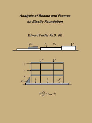 Analysis of Beams and Frames on Elastic Foundation (Paperback)