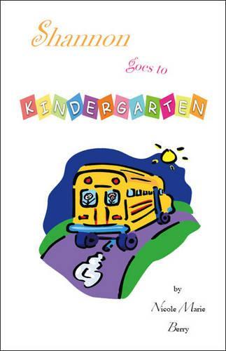 Shannon Goes to Kindergarten (Paperback)