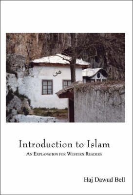 Introduction to Islam: An Explanation for Western Readers (Paperback)