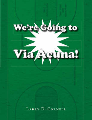 We're Going to Via Acuna! (Paperback)