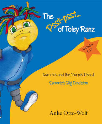 Sammie and the Purple Pencil: Sammie's Big Decision - Psst-psst of Toley Ranz S. Bk. 2