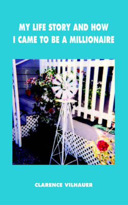 My Life Story and How I Came to be a Millionaire (Paperback)