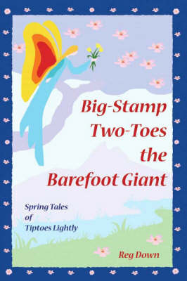 Big-Stamp Two-Toes the Barefoot Giant: Spring Tales of Tiptoes Lightly (Paperback)