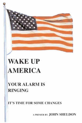 Wake Up America: Your Alarm is Ringing (Paperback)