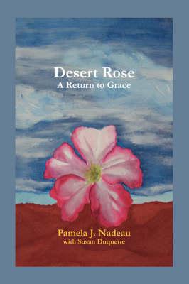 Desert Rose: A Return to Grace (Paperback)