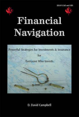 Financial Navigation: Powerful Strategies for Investments and Insurance for Everyone Who Invests (Paperback)
